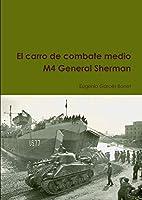 El carro de combate medio M4 General Sherman