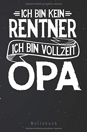 Notizbuch: Kein Rentner sondern Opa Lustig Spruch Rente Ruhestand Notizbuch | Notizblock als Geschenk-Idee | 110 Seiten Journal | Liniert, Kladde im A5 Format