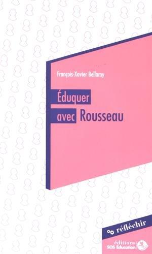 Eduquer avec Rousseau: Conférence à destination des parlementaires prononcée le 20 mai 2015