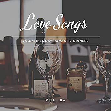Love Songs - Valentines Day Romantic Dinners, Vol. 04