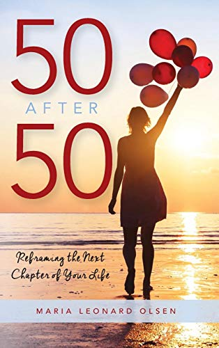 50 After 50: Reframing the Next Chapter of Your Life