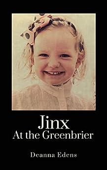 Jinx at the Greenbrier by [Deanna Edens]