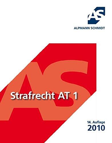 Strafrecht AT 1 (Alpmann und Schmidt - Skripte)