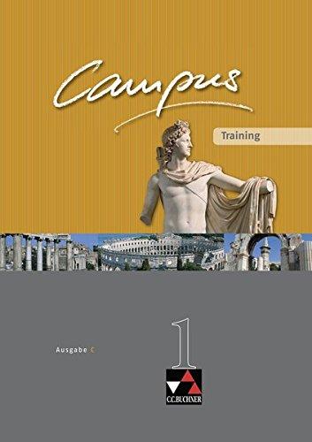 Campus - Ausgabe C. Gesamtkurs Latein in drei Bänden / Campus C Training 1: Zu den Lektionen 1-40