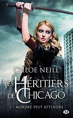 Mordre peut attendre: Les Héritiers de Chicago, T3