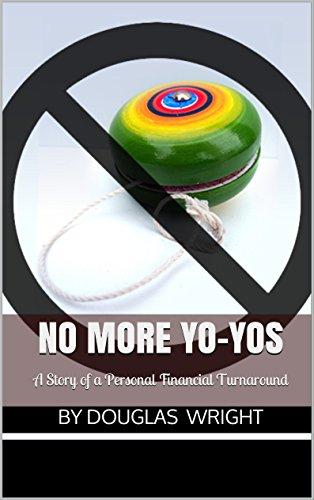 No More Yo-Yos: A Story of a Personal Financial Turnaround (English Edition)