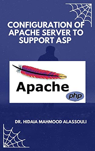 CONFIGURATION OF APACHE SERVER TO SUPPORT ASP (English Edition)