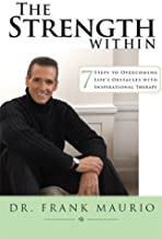 The Strength Within: 7 Steps to Overcoming Life's Obstacles with Inspirational Therapy