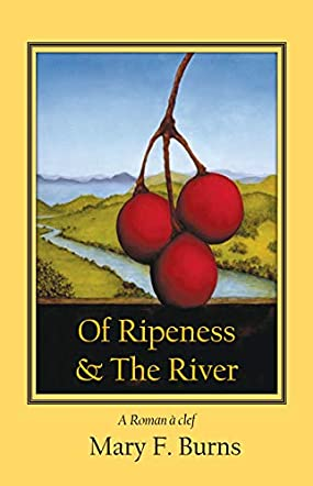 Of Ripeness & The River