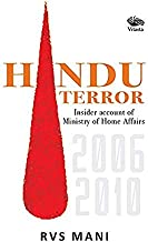 Hindu Terror: Insider account of Ministry of Home Affairs 2006-2010 [Paperback] [Jan 01, 2018] RVS MANI