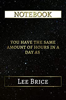 Notebook: You Have The Same Amount Of Hours In A Day As Lee Brice, 6x9 Lined Journal - 110 Pages - Soft Cover (Best Designed Journals, Singers)