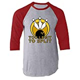Too Legit to Split Bowling Team Funny Red L Raglan Baseball Tee Shirt