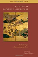 Traditional Japanese Literature: An Anthology, Beginnings to 1600 (Translations from the Asian Classics)