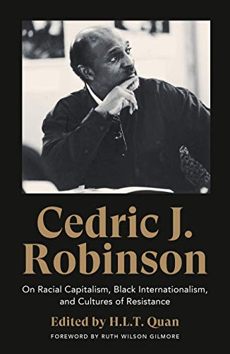 Cedric J. Robinson: On Racial Capitalism, Black Internationalism, and Cultures of Resistance (Black Critique) (English Edition)