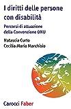 I diritti delle persone con disabilità. Percorsi di attuazione della convenzione ONU...