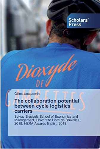 The collaboration potential between cycle logistics carriers: Solvay Brussels School of Economics and Management, Université Libre de Bruxelles. 2018. HERA Awards finalist. 2019.