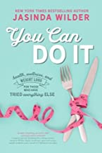 You Can Do It: Health, wellness, and healthy living for those who have tried everything else