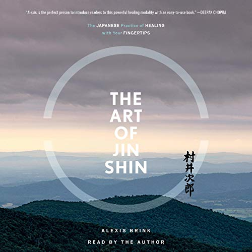 The Art of Jin Shin audiobook cover art