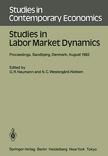 Studies in Labor Market Dynamics: Proceedings of a Workshop on Labor Market Dynamics Held at Sandbjerg, Denmark August 2