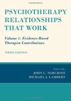 Psychotherapy Relationships That Work: Evidence-Based Therapist Contributions