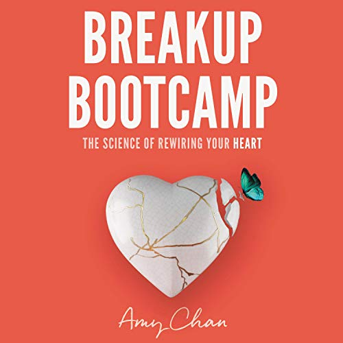 Breakup Bootcamp Audiobook By Amy Chan cover art