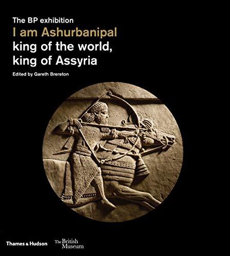 Brereton, G: I am Ashurbanipal