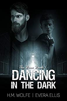 Dancing in the Dark (The Base Book 1) by [H.M. Wolfe, Evera Ellis]