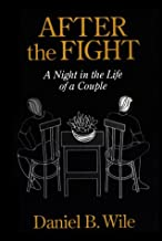 After the Fight: A Night In The Life Of A Couple by Daniel B. Wile (1993-12-14)