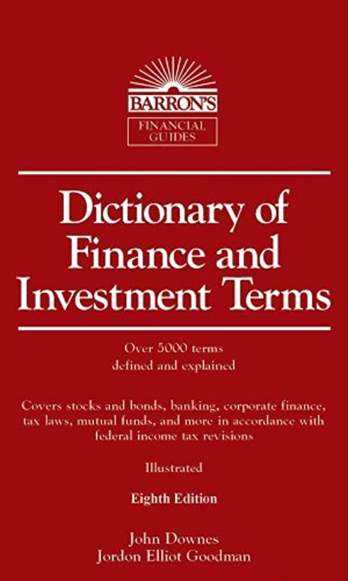 Barron's Dictionary of Finance & Investment Terms (8th, 11) by Downes, John - Goodman, Jordan Elliot [Paperback (2010)]