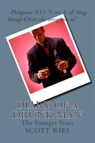 Book: Diary of a Drunk Man - The Younger Years by Scott James Ries