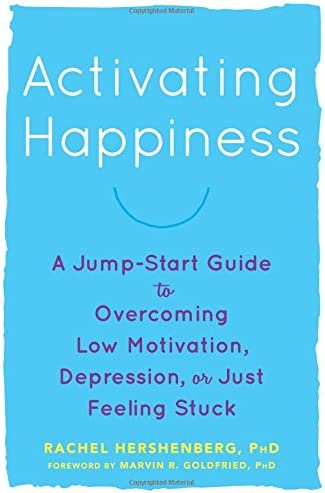 Activating Happiness A Jump Start Guide to Overcoming Low Motivation Depression or Just Feeling product image