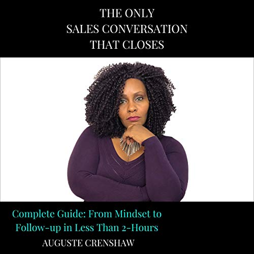 The Only Sales Conversation That Closes Audiobook By Auguste Crenshaw cover art