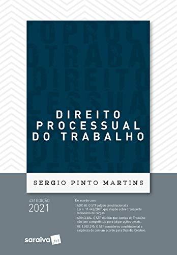 Direito Processual do Trabalho - 43ª Edição 2021