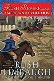 Rush Limbaugh: Rush Revere and the American Revolution (Hardcover); 2014 Edition