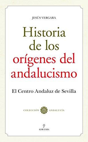 Historia de los Orígenes del Andalucismo (Andalucía)
