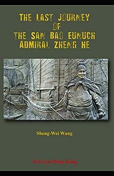 The Last Journey of the San Bao Eunuch Admiral Zheng He