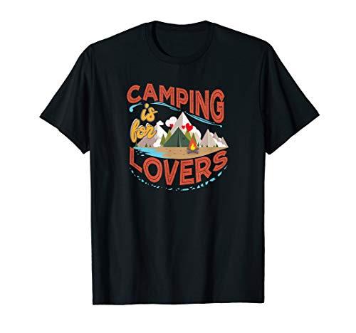 Camping ist für Liebhaber Outdoor Romantik Abenteuer  T-Shirt