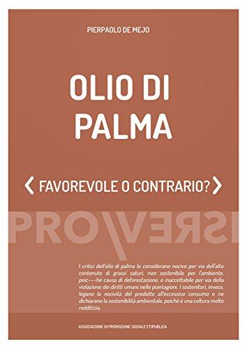Olio di palma: Favorevole o contrario?
