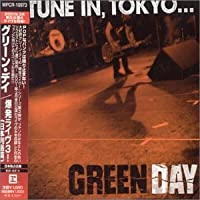 Tune in Tokyo by Green Day (2001-11-06)