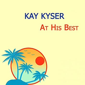 Kay Kyser At His Best