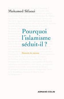 Pourquoi l'islamisme séduit-il ? (Hors Collection) par [Mohamed Sifaoui]