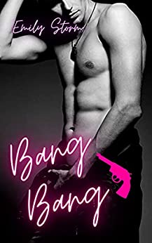 Bang Bang: Las CALIENTES aventuras del detective Liam Bellini de Emily Storm