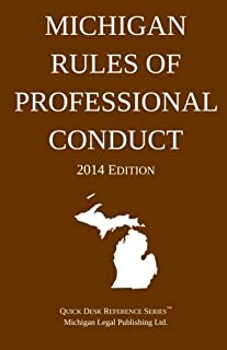 Michigan Rules of Professional Conduct: Quick Desk Reference Series; 2014 Edition