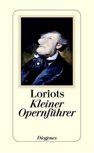 Loriots Kleiner Opernführer von Loriot (November 2005) Gebundene Ausgabe