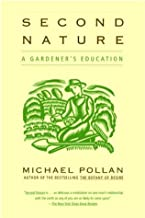 Second Nature: A Gardener's Education by Michael Pollan (2003-08-12)