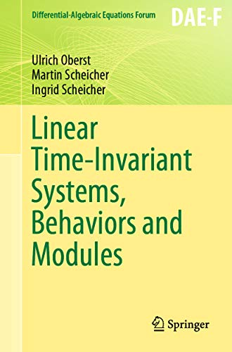 Linear Time-Invariant Systems, Behaviors and Modules (Differential-Algebraic Equations Forum) (English Edition)