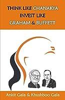 Think Like Chanakya Invest Like Benjamin Graham & Warren Buffett