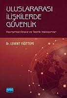 Uluslararasi Iliskilerde Güvenlik - Kavramsal Analiz ve Teorik Yaklasimlar