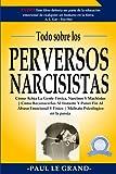 Todo Sobre Los Perversos Narcisistas: Cómo Actúa La Gente Tóxica, Narcisos Y Machistas | Cómo Recono...