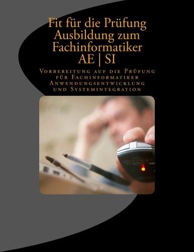 Fit für die Prüfung | Ausbildung | Fachinformatiker AE | SI: Vorbereitung auf die Prüfung für Fachinformatiker Anwendungsentwicklung und Systemintegration